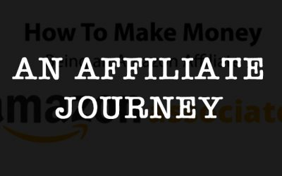 How To Start An Affiliate Website – A Journey To Success (We Hope)