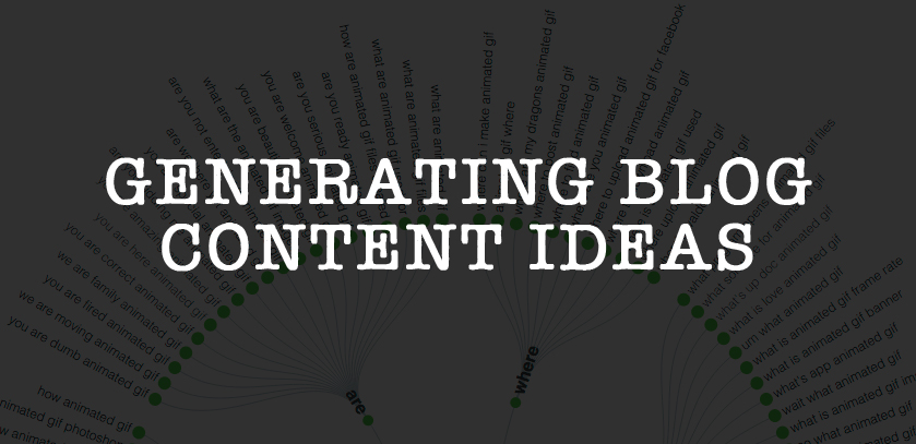 18 Ideas For Generating Blog Content
