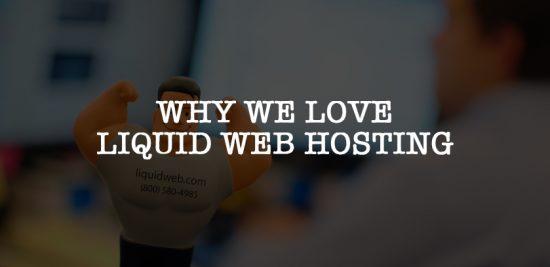 Why We Love Liquid Web