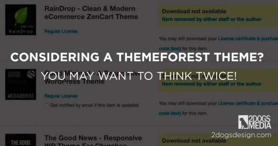 Why Themeforest Themes May Be A Bad Idea
