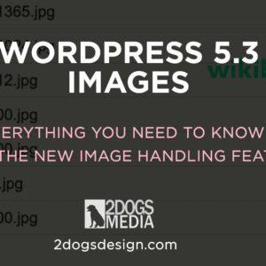 Wordpress Image Handling in 5.3